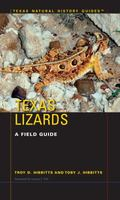 Texas Lizards : A Field Guide