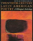 Twentieth-Century Latin American Poetry A Bilingual Anthology