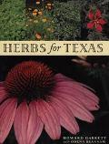 Herbs for Texas A Study of the Landscape, Culinary, and Medicinal Uses and Benefits of the H...