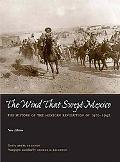 Wind That Swept Mexico The History of the Mexican Revolution 1910-1942
