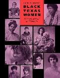 Black Texas Women 150 Years of Trial and Triumph