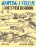 Adopting a Stream: A Northwest Handbook