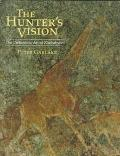 Hunter's Vision The Prehistoric Art of Zimbabwe