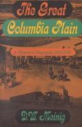 Great Columbia Plain A Historical Geography, 1805-1910