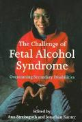Challenge of Fetal Alcohol Syndrome Overcoming Secondary Disabilities