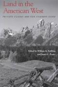 Land in the American West Private Claims and the Common Good