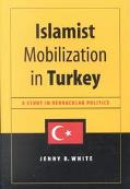 Islamist Mobilization in Turkey A Study in Vernacular Politics