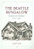 Seattle Bungalow People And Houses, 1900-1940