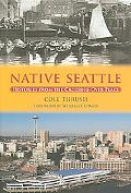Native Seattle Histories from the Crossing-over Place