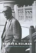 Robert B. Heilman: His Life in Letters
