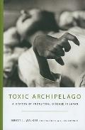 Toxic Archipelago: A History of Industrial Disease in Japan (Weyerhaeuser Environmental Books)