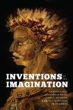 Inventions of the Imagination: Romanticism and Beyond (A Robert B Heilman Book)