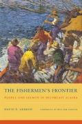 Fishermen's Frontier : People and Salmon in Southeast Alaska