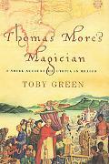 Thomas More's Magician A Novel Account Of Utopia In Mexico