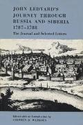 John Ledyard's Journey through Russia and Siberia, 1787-1788 : The Journal and Selected Letters