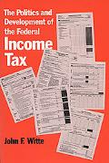 Politics and Development of the Federal Income Tax