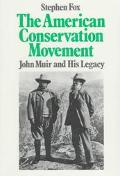 American Conservation Movement John Muir and His Legacy