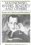 Malinowski, Rivers, Benedict and Others Essays on Culture and Personality