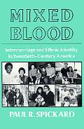Mixed Blood Intermarriage and Ethnic Idenity in Twentieth-Century America