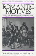 Romantic Motives Essays on Anthropological Sensibility