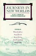 Journeys in New Worlds Early American Women's Narratives