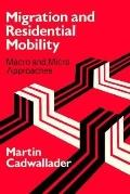 Migration and Residential Mobility Macro and Micro Approaches