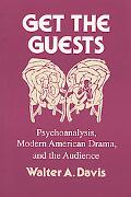 Get the Guests Psychoanalysis, Modern American Drama, and the Audience