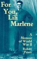 For You, Lili Marlene A Memoir of World War II