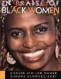 In Praise of Black Women Modern African Women