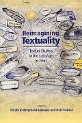 Reimagining Textuality Textual Studies in the Late Age of Print