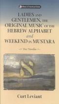 Ladies and Gentlemen, the Original Music of the Hebrew Alphabet and Weekend in Mustara Weeke...