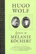 Hugo Wolf Letters to Melanie Kochert