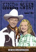 King of the Cowboys, Queen of the West Roy Rogers And Dale Evans