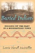 Buried Indians Digging Up the Past in a Midwestern Town