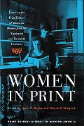 Women in Print Essays on the Print Culture of American Women from the Nineteenth And Twentie...