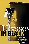 Ulysses in Black Ralph Ellison, Classicism, And African American Literature