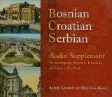 Bosnian, Croatian, Serbian Audio Supplement: To Accompany Bosnian, Croatian, Serbian, a Text...