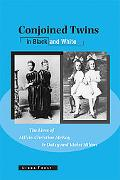 Conjoined Twins in Black and White: The Lives of Millie-Christine McKoy and Daisy and Violet...