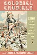 Colonial Crucible: Empire in the Making of the Modern American State