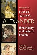 Responses to Oliver Stone's Alexander: Film, History, and Cultural Studies (Wisconsin Studie...
