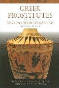 Greek Prostitutes in the Ancient Mediterranean, 800 BCE-200 CE