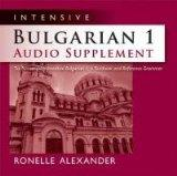 Intensive Bulgarian 1 Audio Supplement [SPOKEN-WORD CD]: To Accompany Intensive Bulgarian 1,...