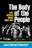 The Body of the People: East German Dance since 1945 (Studies in Dance History)