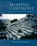 Shaping Ceremony : Monumental Steps and Greek Architecture