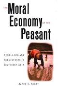 Moral Economy of the Peasant Rebellion and Subsistence in Southeast Asia