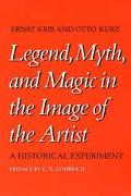Legend, Myth and Magic in the Image of the Artist A Historical Experiment