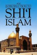 Introduction to Shi'I Islam The History and Doctrines of Twelver Shi'Ism