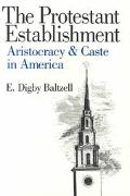 Protestant Establishment Aristocracy & Caste in America