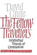 Fellow Travellers: A PostScript to the Enlightenment - David Caute - Paperback - Rev. ed