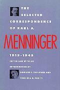 Selected Correspondence of Dr. Karl A. Menninger, 1919-1945 - Karl A. Menninger - Hardcover